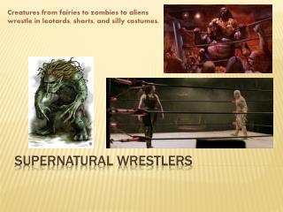 Supernatural wrestlers