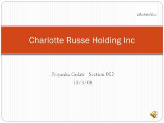 Charlotte  Russe  Holding Inc
