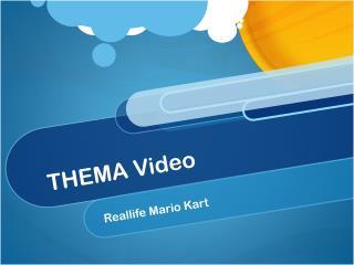 THEMA Video