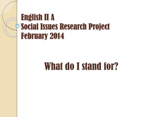 English II A Social Issues Research Project February 2014