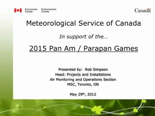 Meteorological Service of Canada In support of the… 2015 Pan Am / Parapan Games