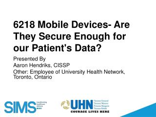 6218 Mobile  Devices- Are They Secure Enough for our Patient's Data?