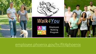 e mployee.phoenix.gov/ hr /fit4phoenix