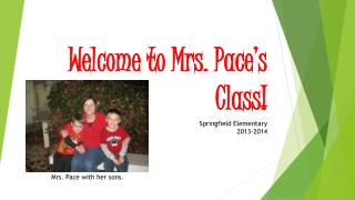 Welcome to Mrs. Pace's Class!