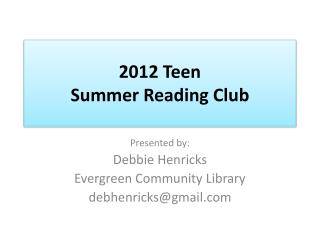 2012 Teen  Summer Reading Club