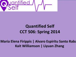Quantified Self CCT 506: Spring 2014
