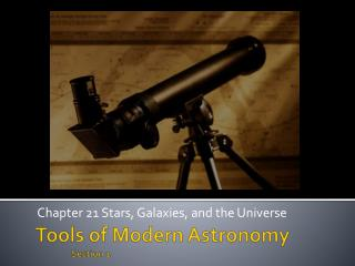 Tools of Modern Astronomy Section 1