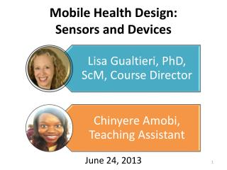 Mobile Health  Design: Sensors and Devices