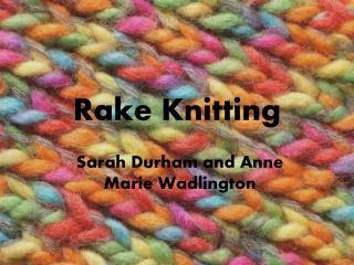 Rake Knitting