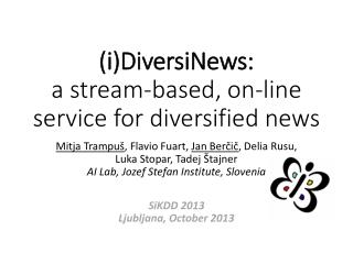 (i) DiversiNews : a  stream-based , on-line  service for diversified news