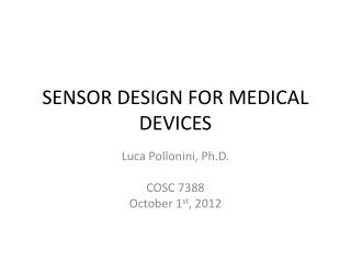 SENSOR DESIGN FOR MEDICAL DEVICES