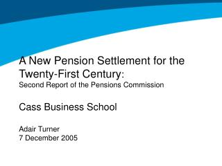 A New Pension Settlement for the Twenty-First Century: Second Report of the Pensions Commission  Cass Business School  A