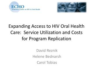 Expanding Access to HIV Oral Health Care:  Service Utilization and Costs for Program Replication