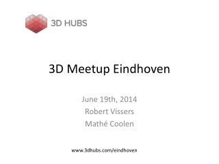 3D  Meetup  Eindhoven