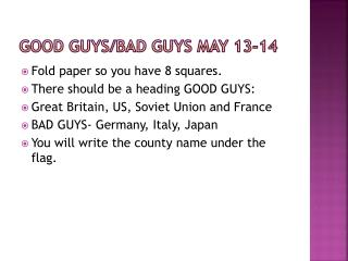 GOOD GUYS/BAD  GUYS May 13-14