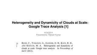 Heterogeneity and Dynamicity of Clouds at Scale: Google Trace  Analysis [1]
