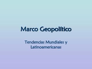 Marco Geopolítico