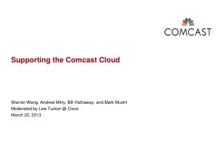 Supporting the Comcast Cloud