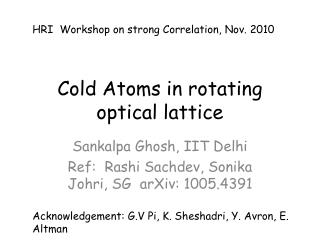Cold Atoms in rotating optical lattice