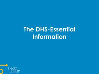 The  DHS-Essential Information