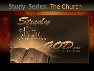 Study  Series:  The Church
