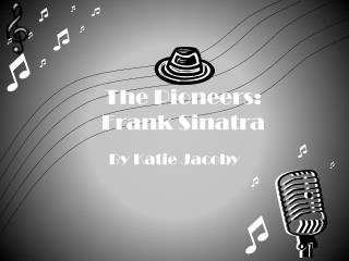 The Pioneers: Frank Sinatra