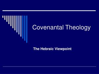 Covenantal Theology