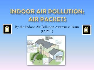 Indoor Air Pollution: Air Packets