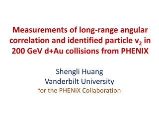 Shengli  Huang Vanderbilt University for the PHENIX Collaboration