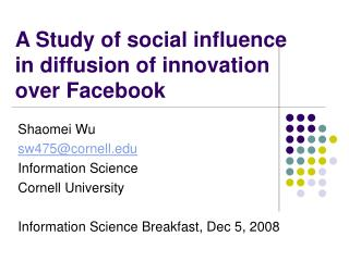 A Study of social influence  in diffusion of innovation  over Facebook