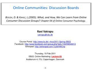 Course Portal:  http://www.itu.dk/~rkva/2011-Spring-EB22