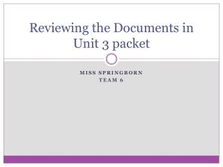 Reviewing the Documents in Unit 3 packet