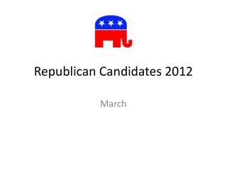 Republican Candidates 2012