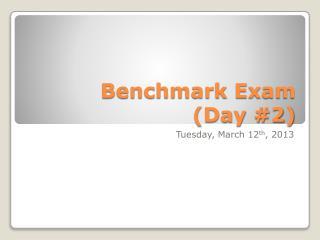 Benchmark Exam  (Day  #2)