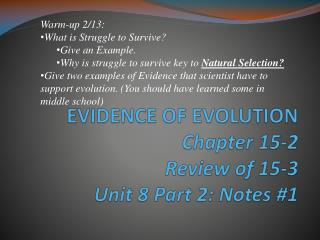 EVIDENCE  OF  EVOLUTION Chapter 15-2 Review of 15-3 Unit 8 Part 2: Notes #1