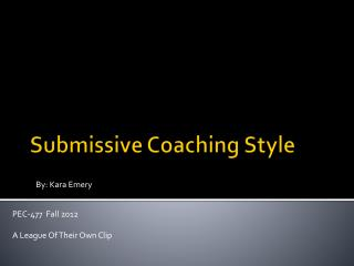 Submissive Coaching Style