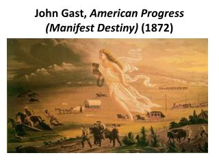 John  Gast ,  American Progress (Manifest Destiny)  (1872)
