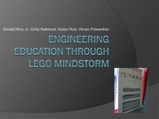 Engineering Education through Lego Mindstorm