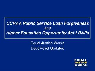 CCRAA Public Service Loan Forgiveness  and Higher Education Opportunity Act LRAPs