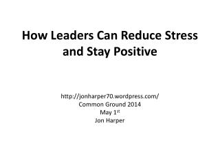 How Leaders Can Reduce Stress and Stay Positive