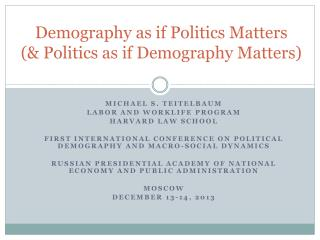 Demography as if Politics  Matters  (&  Politics as if Demography  Matters)