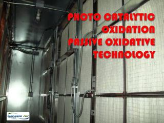 Photo Catalytic Oxidation   Passive Oxidative Technology