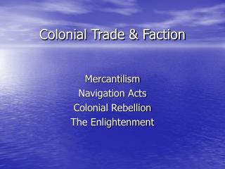 Colonial Trade & Faction