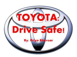 TOYOTA: Drive Safe!