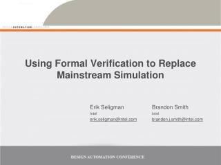 Using Formal Verification to Replace Mainstream Simulation
