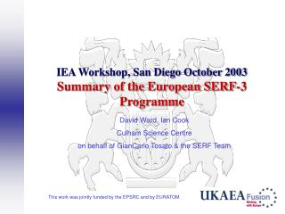 IEA Workshop, San Diego October 2003 Summary of the European SERF-3 Programme