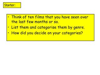 Think of ten films that you have seen over the last few months or so.