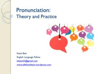 Pronunciation:  Theory and Practice