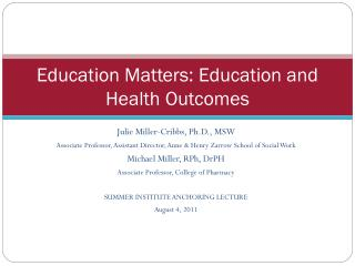 Education Matters: Education and Health Outcomes