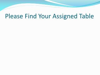 Please Find Your Assigned Table